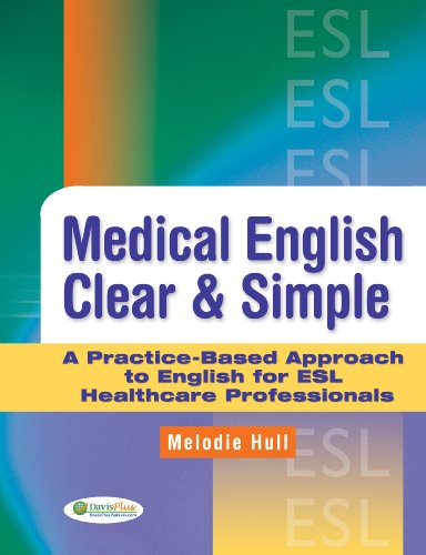 Medical English Clear and Simple A Practice-Based Approach to English for ESL Healthcare Professionals  2010 edition cover
