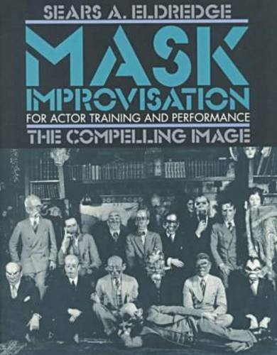 Compelling Image Mask Improvisation for Actor Training and Performance N/A edition cover