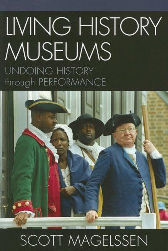 Living History Museums Undoing History Through Performance  2007 edition cover