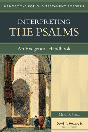 Interpreting the Psalms An Exegetical Handbook  2007 edition cover
