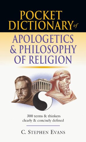 Pocket Dictionary of Apologetics and Philosophy of Religion 300 Terms and Thinkers Clearly and Concisely Defined  2002 edition cover
