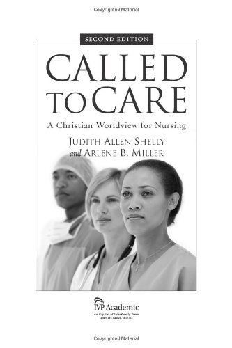 Called to Care A Christian Worldview for Nursing 2nd 2006 (Revised) edition cover