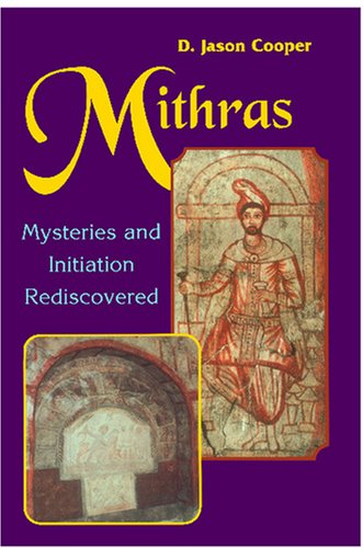 Mithras Mysteries and Inititation Rediscovered  1996 9780877288657 Front Cover