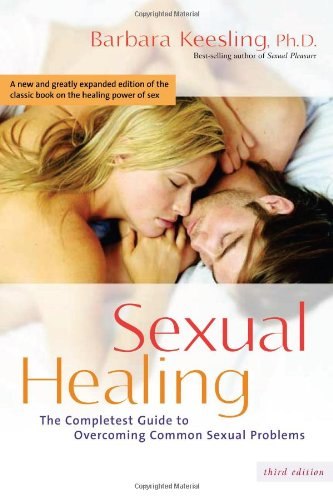 Sexual Healing The Completest Guide to Overcoming Common Sexual Problems 3rd 2005 edition cover