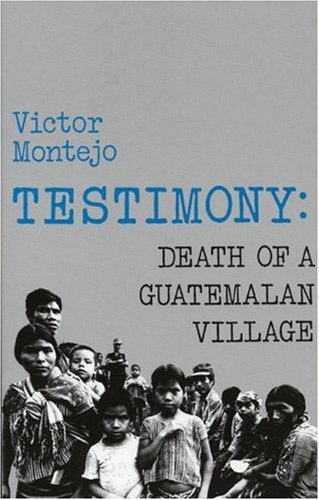 Testimony Death of a Guatemalan Village N/A edition cover
