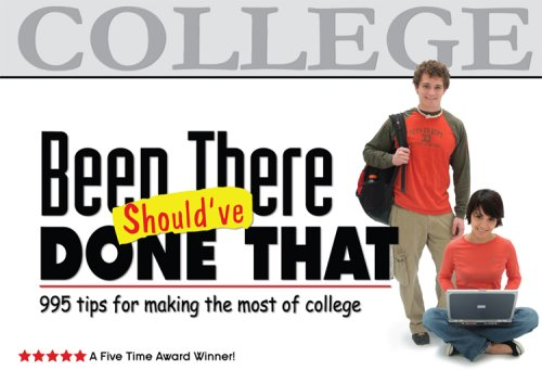 Been There, Should've Done That 995 Tips for Making the Most of College 3rd (Revised) edition cover