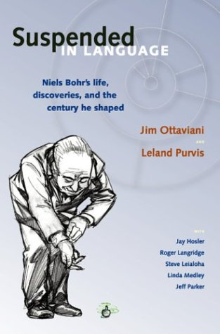 Suspended in Language Niels Bohr's Life, Discoveries, and the Century He Shaped N/A 9780966010657 Front Cover
