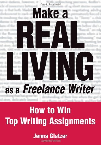 Make a Real Living as a Freelance Writer How to Win Top Writing Assignments  2004 edition cover