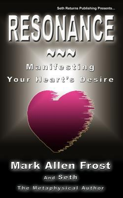 Resonance - Manifesting Your Heart's Desire N/A edition cover