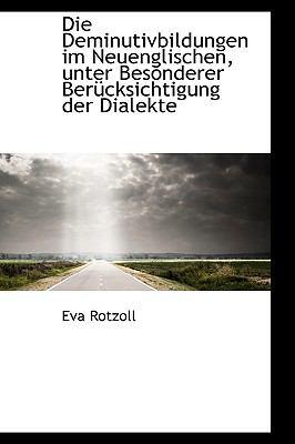 Die Deminutivbildungen Im Neuenglischen, Unter Besonderer Ber�cksichtigung der Dialekte  N/A 9781115682657 Front Cover