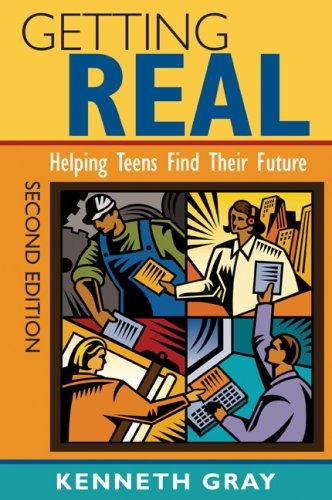 Getting Real Helping Teens Find Their Future 2nd 2009 9781412963657 Front Cover