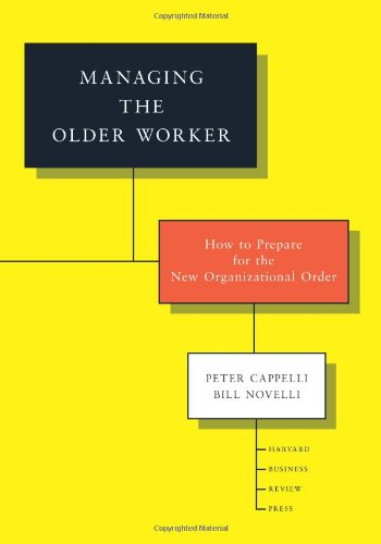 Managing the Older Worker How to Prepare for the New Organizational Order  2010 edition cover
