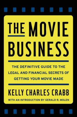 Movie Business The Definitive Guide to the Legal and Financial Se N/A edition cover