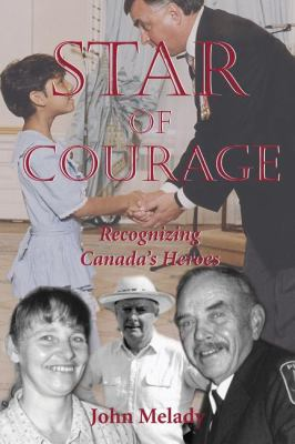 Star of Courage Recognizing the Heroes among Us  2001 9781550023657 Front Cover