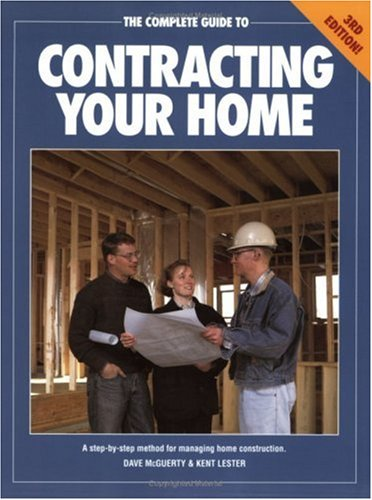 Complete Guide to Contracting Your Home  3rd 1997 (Revised) 9781558704657 Front Cover