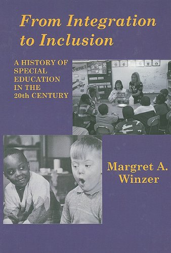 From Integration to Inclusion A History of Special Education in the 20th Century  2009 9781563683657 Front Cover