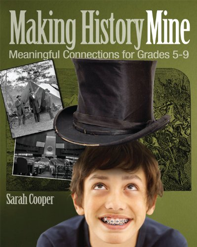 Making History Mine Meaningful Connections for Grades 5-9  2009 edition cover