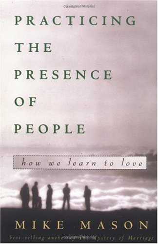 Practicing the Presence of People How We Learn to Love N/A edition cover