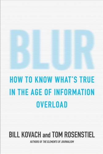 Blur How to Know What's True in the Age of Information Overload  2010 edition cover