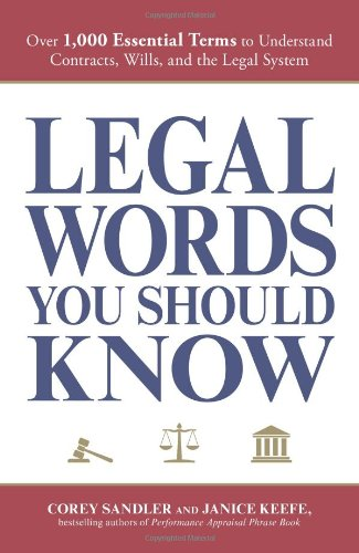 Legal Words You Should Know Over 1,000 Essential Terms to Understand Contracts, Wills, and the Legal System  2009 9781598698657 Front Cover