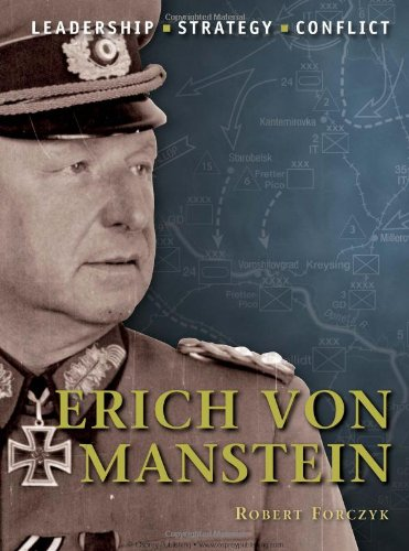 Erich Von Manstein The Background, Strategies, Tactics and Battlefield Experiences of the Greatest Commanders of History  2010 edition cover