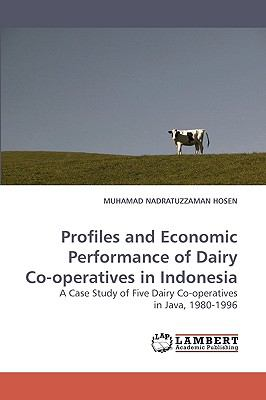Profiles and Economic Performance of Dairy Co-Operatives in Indonesi  N/A 9783838307657 Front Cover