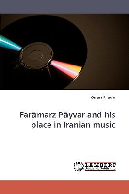 Faramarz Payvar and His Place in Iranian Music  N/A 9783838310657 Front Cover