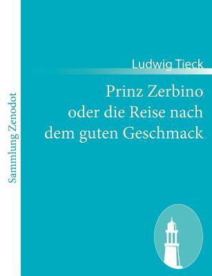 Prinz Zerbino Oder Die Reise Nach Dem Guten Geschmack   2010 9783843062657 Front Cover