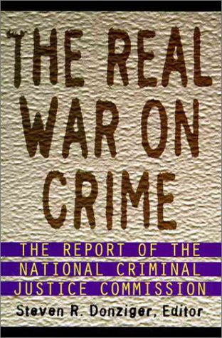 Real War on Crime The Report of the National Criminal Justice Commission  1996 9780060951658 Front Cover