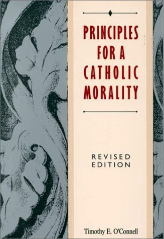 Principles for a Catholic Morality   1990 (Revised) edition cover