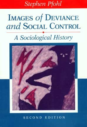 Images of Deviance and Social Control A Sociological History 2nd 1994 (Revised) edition cover