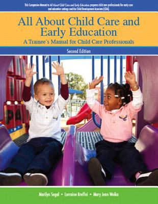 All about Child Care and Early Education A Trainee's Manual for Child Care Professionals 2nd 2012 edition cover