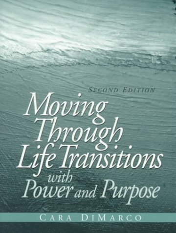 Moving Through Life Transitions with Power and Purpose  2nd 2000 (Revised) edition cover