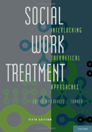 Social Work Treatment Interlocking Theoretical Approaches 5th 2011 edition cover