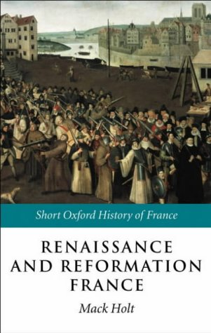 Renaissance and Reformation France 1500-1648  2002 edition cover