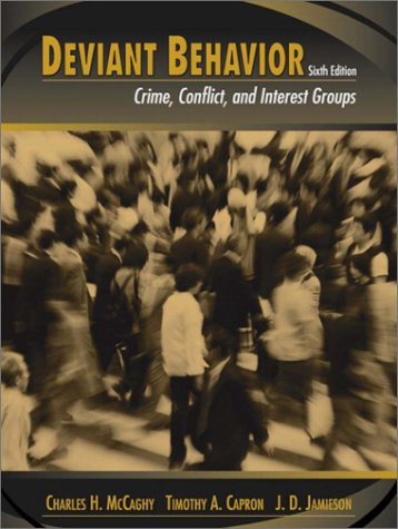 Deviant Behavior Crime, Conflict, and Interest Groups 6th 2003 edition cover