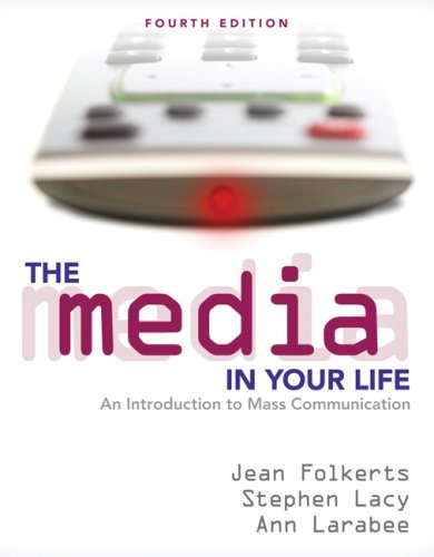 Media in Your Life An Introduction to Mass Communication 4th 2008 edition cover