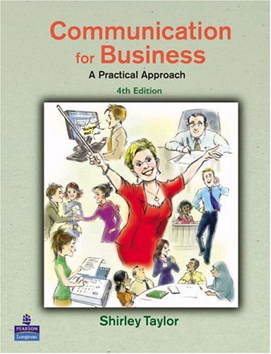 Communication for Business A Practical Approach 4th 2005 (Revised) 9780273687658 Front Cover