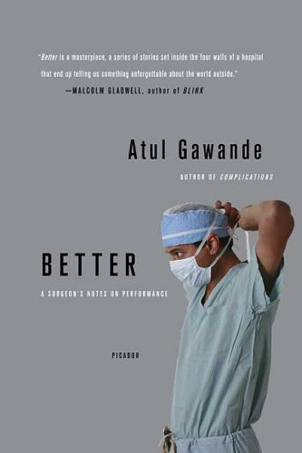 Better A Surgeon's Notes on Performance N/A 9780312427658 Front Cover