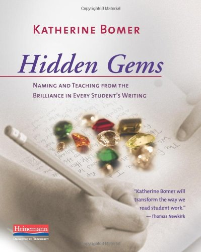 Hidden Gems Naming and Teaching from the Brilliance in Every Student's Writing  2010 edition cover