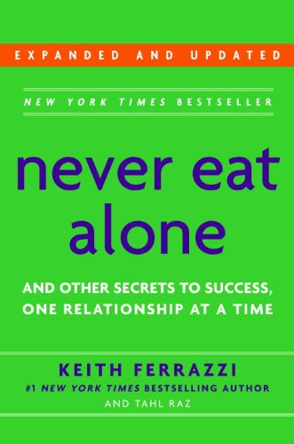 Never Eat Alone, Expanded and Updated And Other Secrets to Success, One Relationship at a Time  2014 edition cover