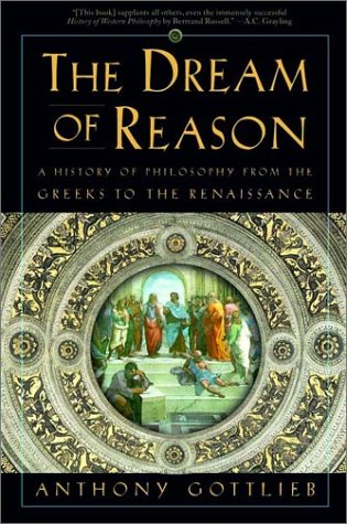 Dream of Reason A History of Philosophy from the Greeks to the Renaissance Reprint edition cover