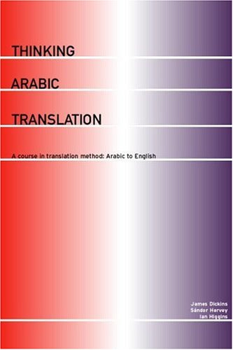 Thinking Arabic Translation A Course in Translation Method: Arabic to English  2002 edition cover