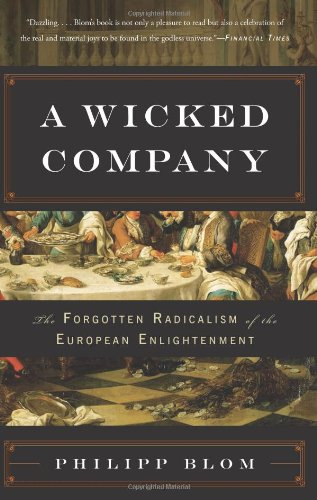 Wicked Company The Forgotten Radicalism of the European Enlightenment N/A edition cover