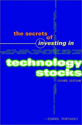 Secrets of Investing in Technology Stocks  2nd 2001 (Revised) 9780471645658 Front Cover