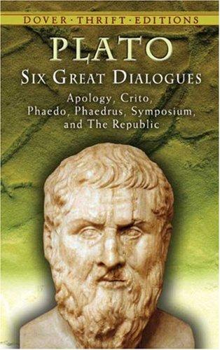 Six Great Dialogues Apology, Crito, Phaedo, Phaedrus, Symposium, the Republic  2007 edition cover