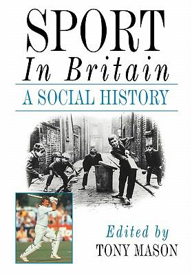 Sport in Britain A Social History  2010 9780521180658 Front Cover
