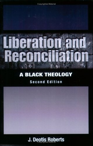 Liberation and Reconciliation A Black Theology 2nd 2005 edition cover