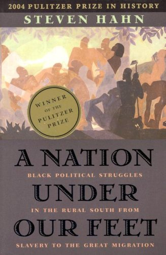 Nation under Our Feet Black Political Struggles in the Rural South from Slavery to the Great Migration  2003 edition cover