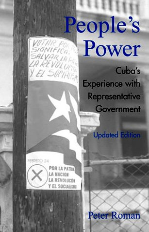 People's Power Cuba's Experience with Representative Government  2003 (Revised) 9780742525658 Front Cover